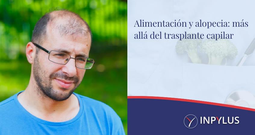 Alimentación y alopecia: más allá del trasplante capilar