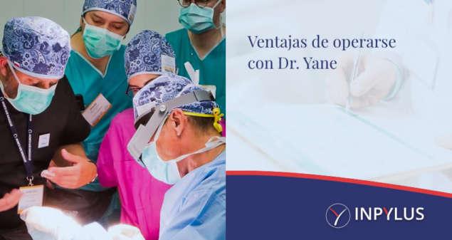 Inpylus - Ventajas de Operarse con el Dr Yane