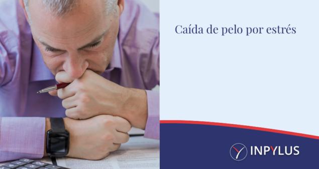 Inpylus - Calvicie por estrés y Coronavirus.