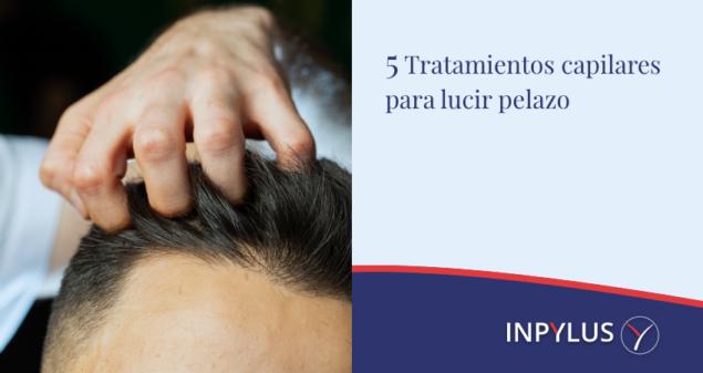 Inpylus - 5 tratamientos para lucir pelazo